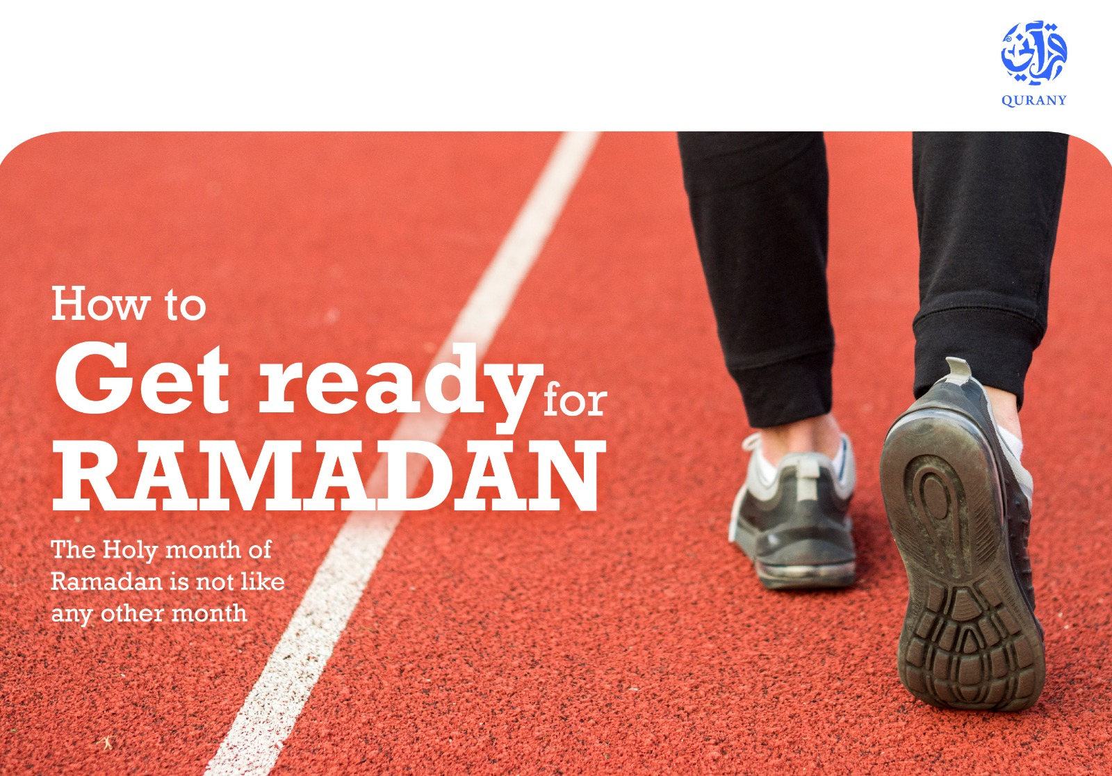 Holy month of Ramada, Learn Quran in Ramadan