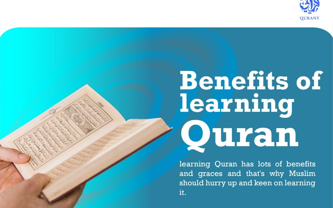10 Benefits of learning Quran