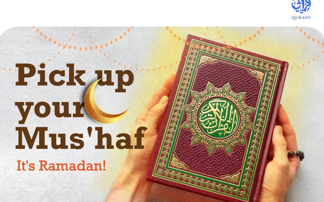 Pick up your Mus'haf, It's Ramadan!